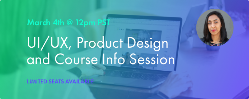 UI/UX, Product Design and Course Info Session
